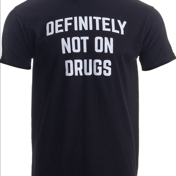 oh lollipop Other - Black t shirt definitely not on drugs funny gag